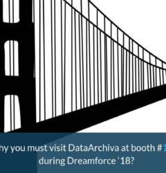 Why you must visit DataArchiva at booth #1942 during Dreamforce '18?