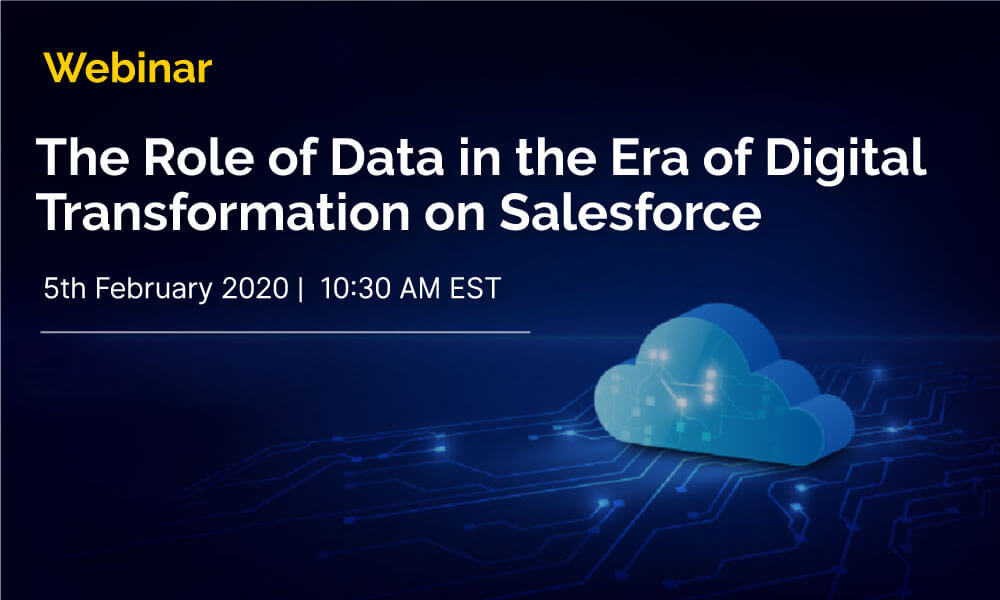 Webinar: The Role of Data in the Era of Digital Transformation on Salesforce