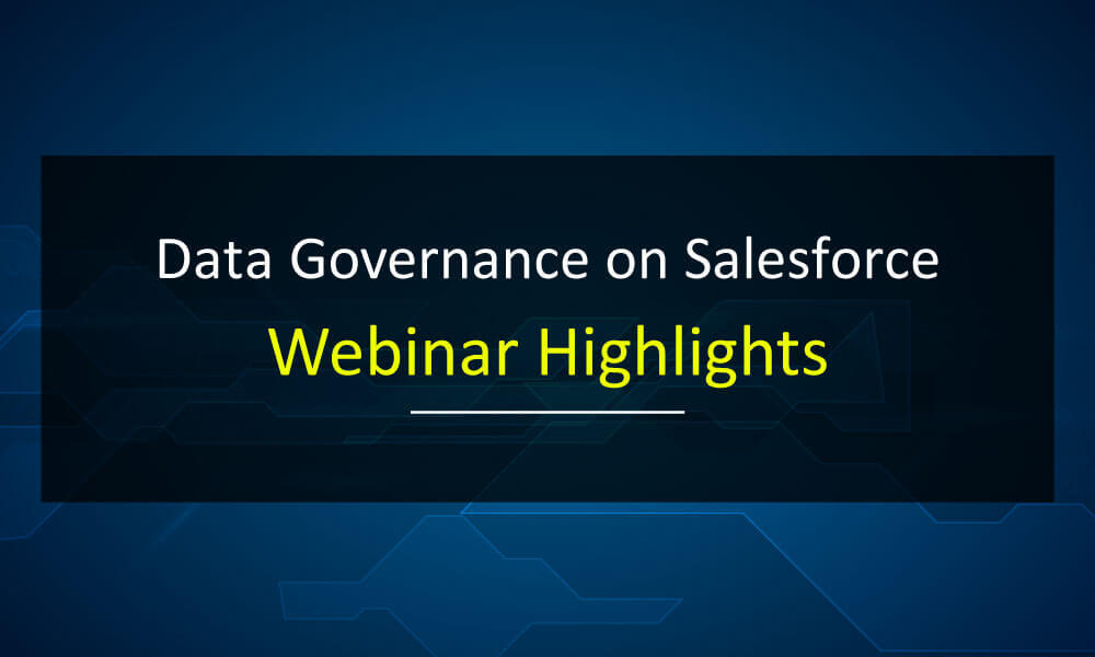 Data Governance on Salesforce: Webinar Highlights
