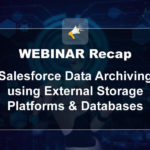 Salesforce Data Archiving using External Storage Platforms & Databases
