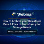 How to Archive your Salesforce Data & Files to Transform your Storage Needs