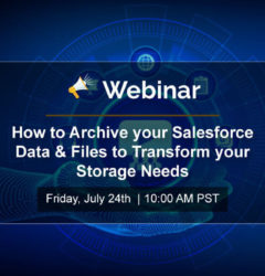 WEBINAR: How to Archive your Salesforce Data & Files to Transform your Storage Needs