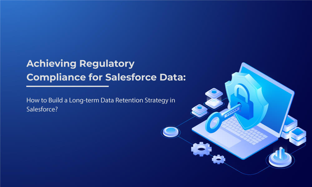 Long-term Data Retention Strategy in Salesforce