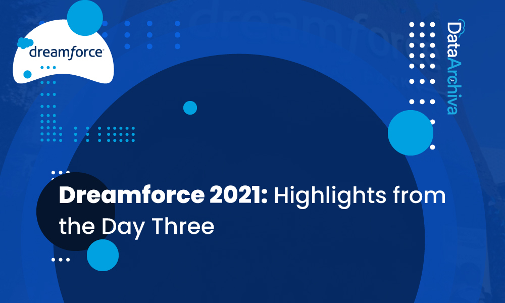 Dreamforce 2021: Highlights from the Day Three